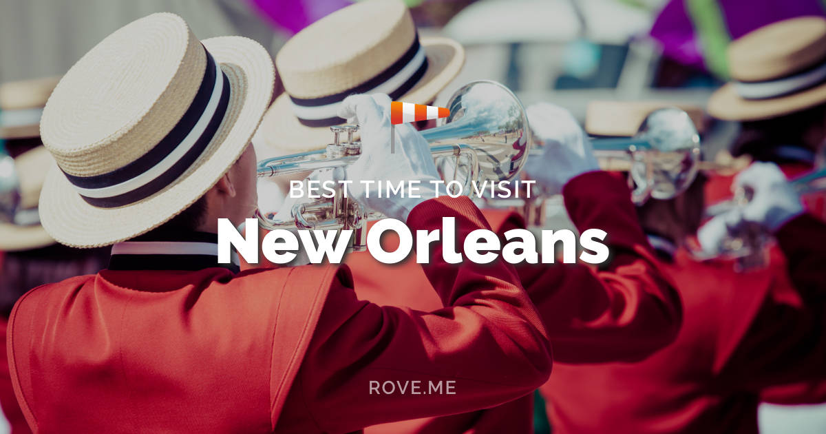 Best Time To Visit New Orleans 2020