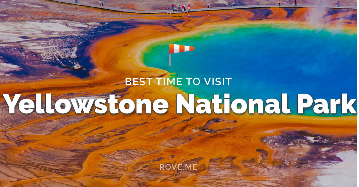 Best Time To Visit Yellowstone National Park 2018 2019 Weather 37 Tips